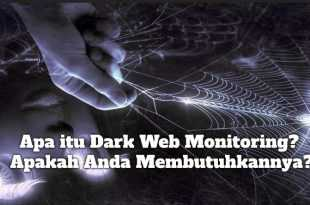 Gambar Apa itu Dark Web Monitoring dan Apakah Anda Membutuhkannya?