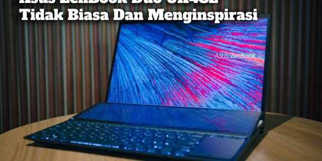 Gambar Review Asus ZenBook Duo UX482