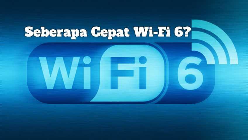 Gambar Seberapa Cepat Wi-Fi 6?