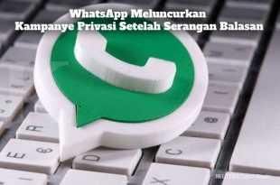 Gambar WhatsApp Meluncurkan Kampanye Privasi Setelah Serangan Balasan